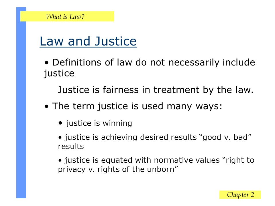 Law and Justice Definitions of law do not necessarily include justice