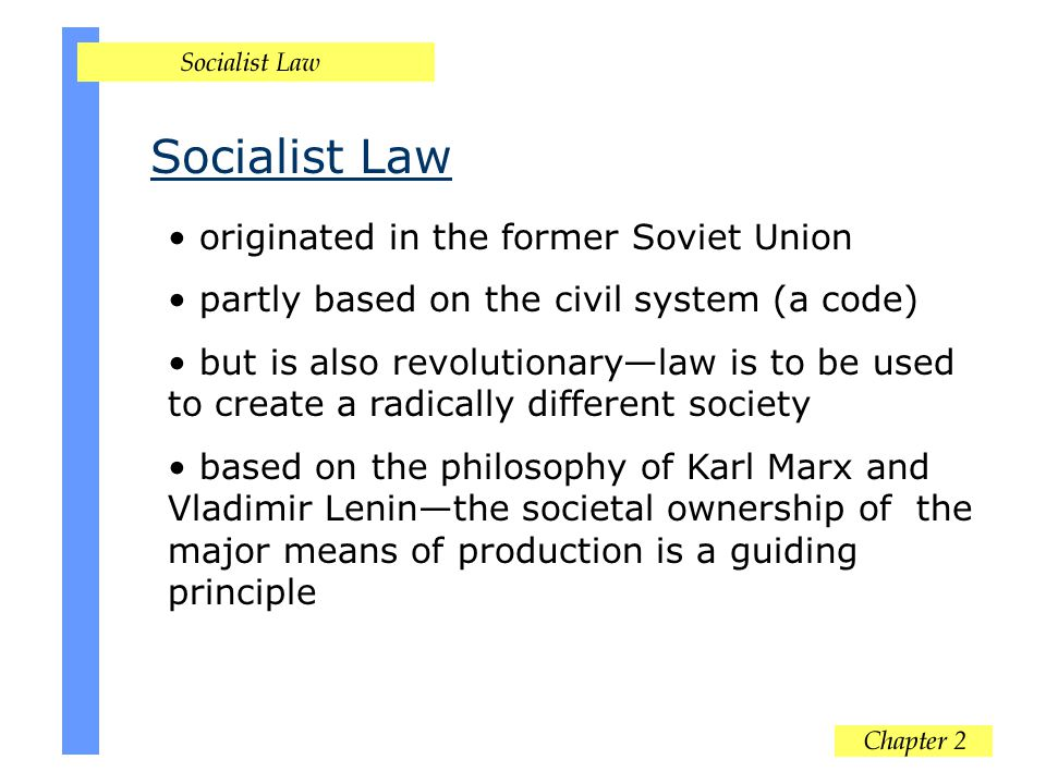 Socialist Law originated in the former Soviet Union