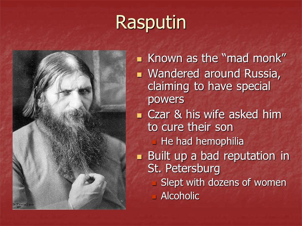 Rasputin Known as the mad monk