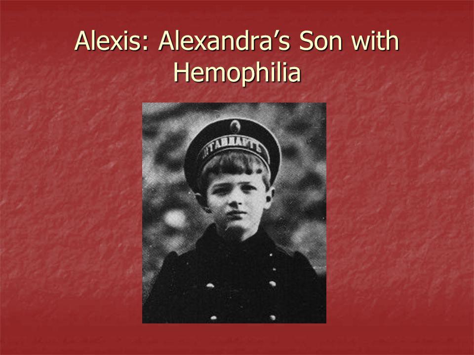 Alexis: Alexandra's Son with Hemophilia