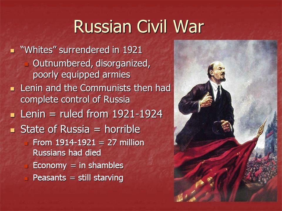 Russian Civil War Lenin = ruled from 1921-1924