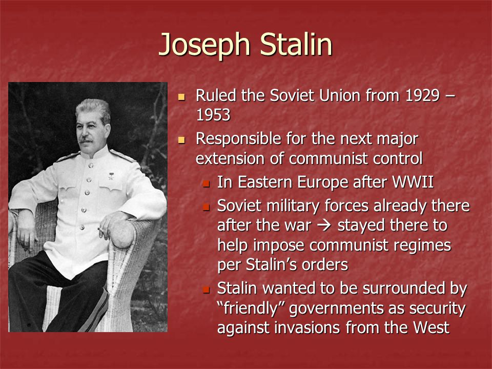 Joseph Stalin Ruled the Soviet Union from 1929 – 1953