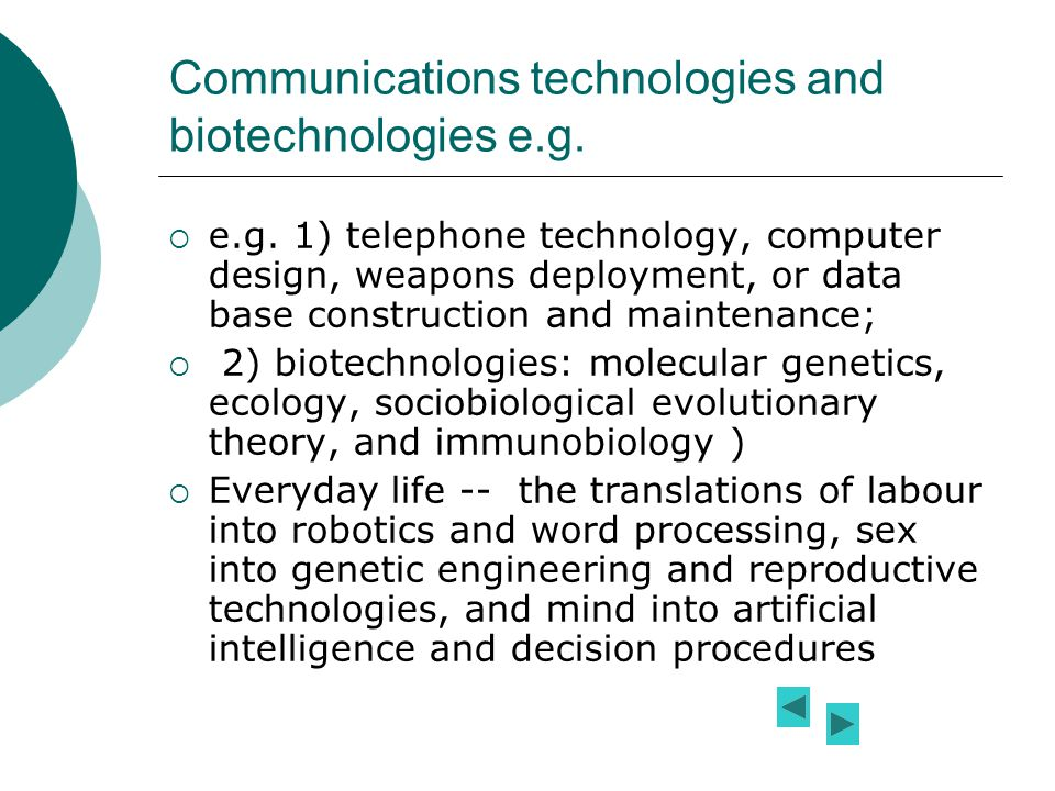 Communications technologies and biotechnologies e.g.