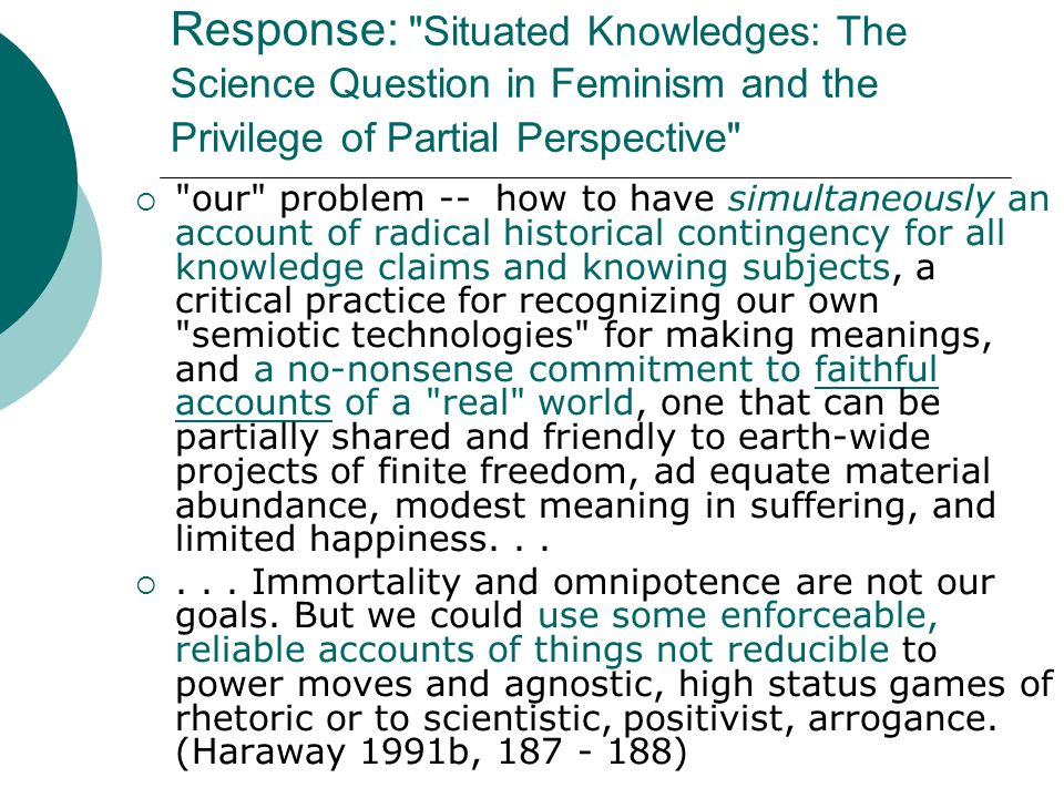 Response: Situated Knowledges: The Science Question in Feminism and the Privilege of Partial Perspective