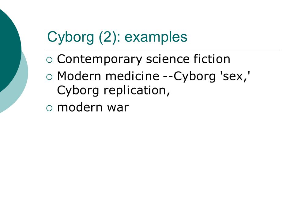 Cyborg (2): examples Contemporary science fiction