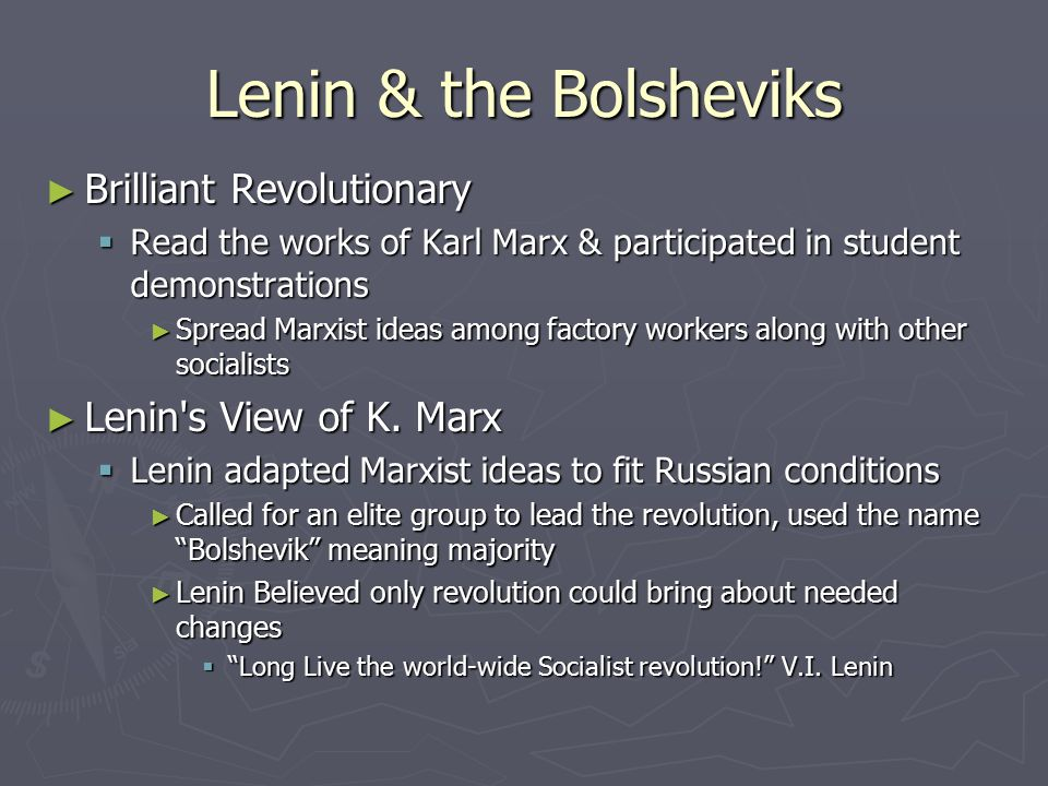 Lenin & the Bolsheviks Brilliant Revolutionary Lenin s View of K. Marx