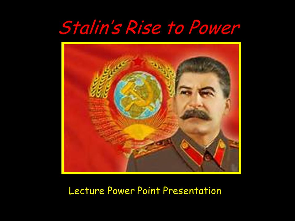 Stalin's Rise to Power Lecture Power Point Presentation
