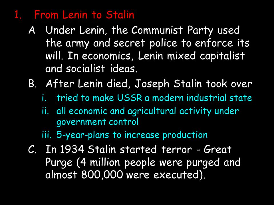 After Lenin died, Joseph Stalin took over
