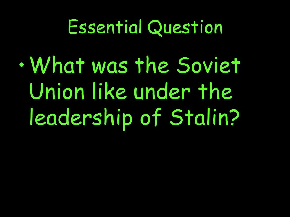 What was the Soviet Union like under the leadership of Stalin