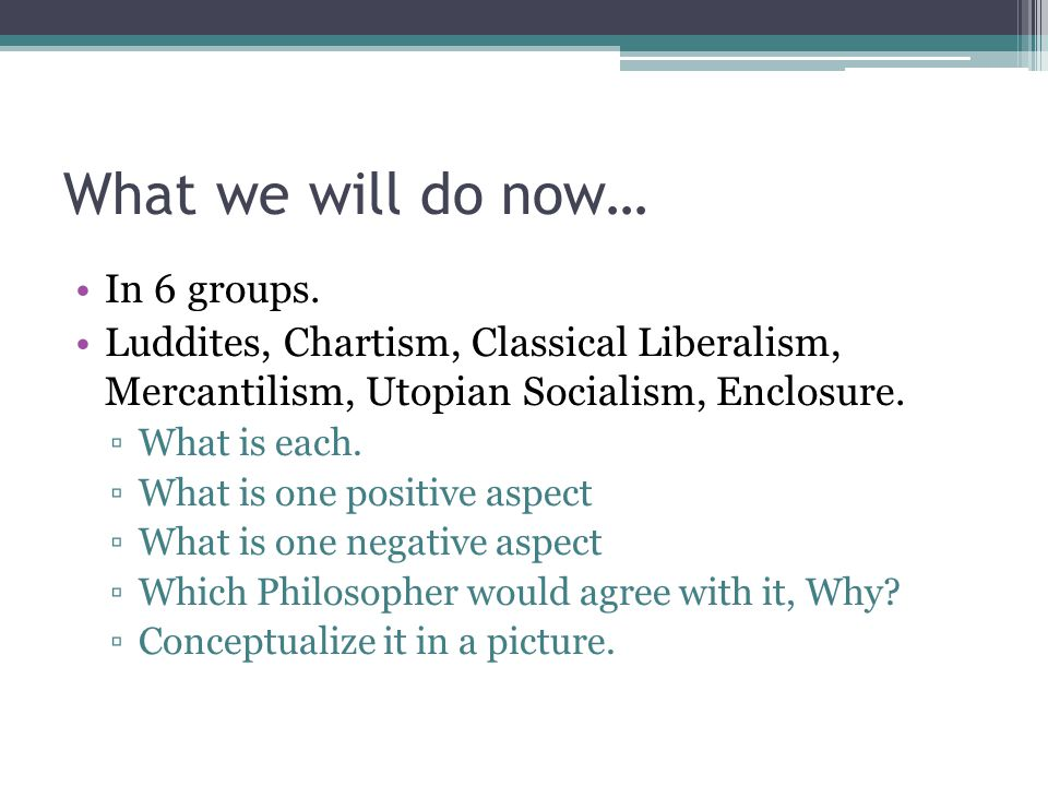 What we will do now… In 6 groups.
