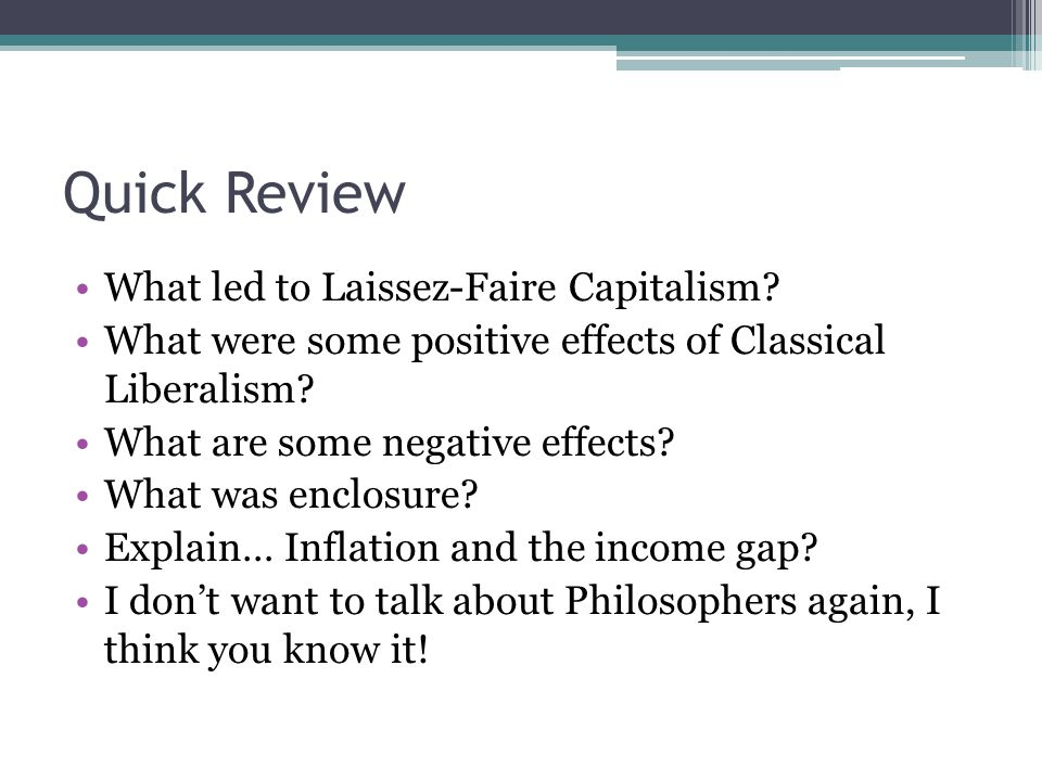 Quick Review What led to Laissez-Faire Capitalism