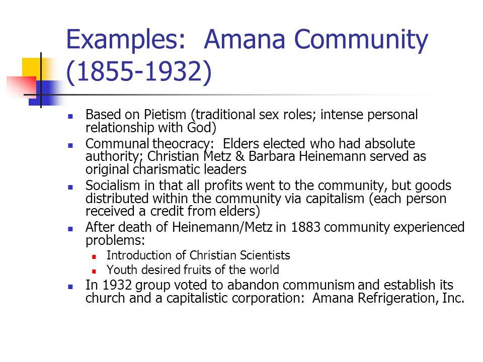Examples: Amana Community (1855-1932)