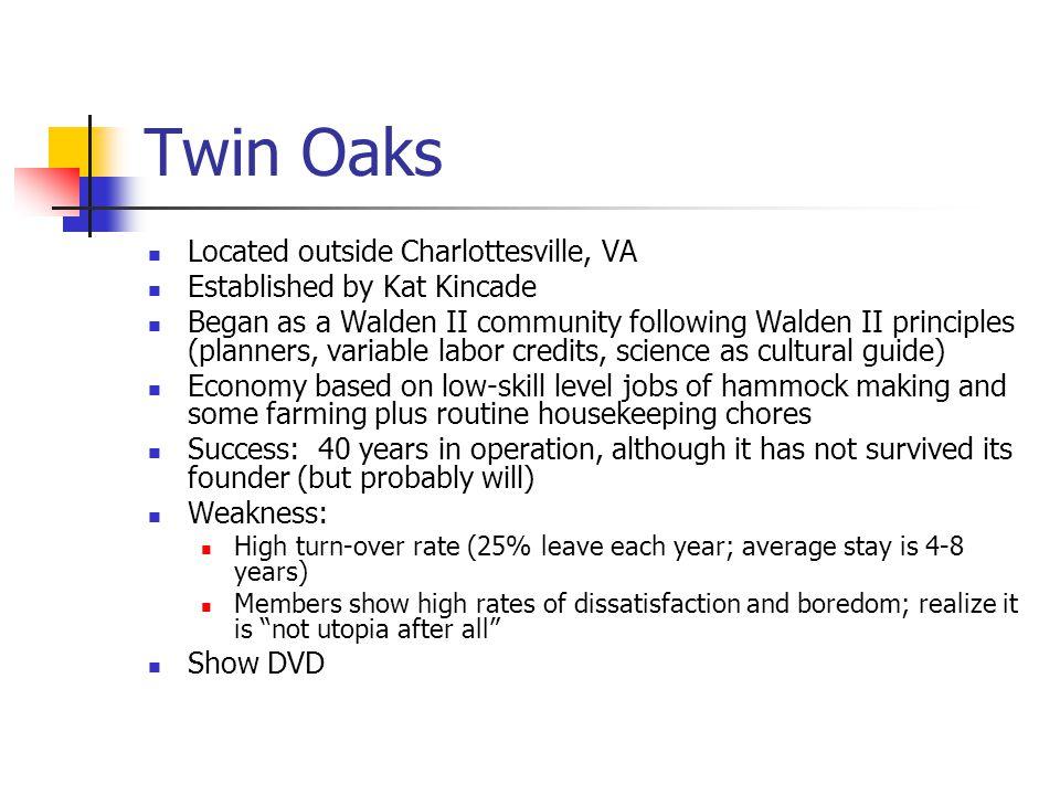 Twin Oaks Located outside Charlottesville, VA