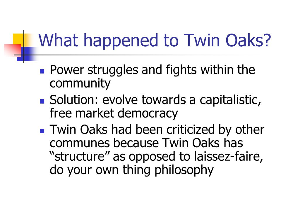 What happened to Twin Oaks