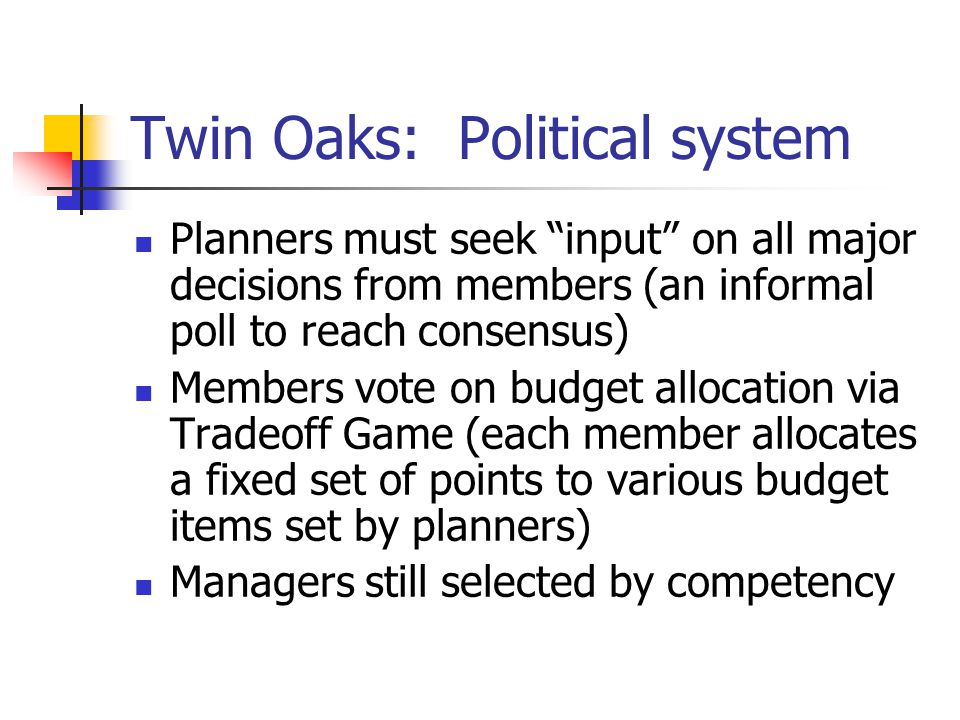 Twin Oaks: Political system