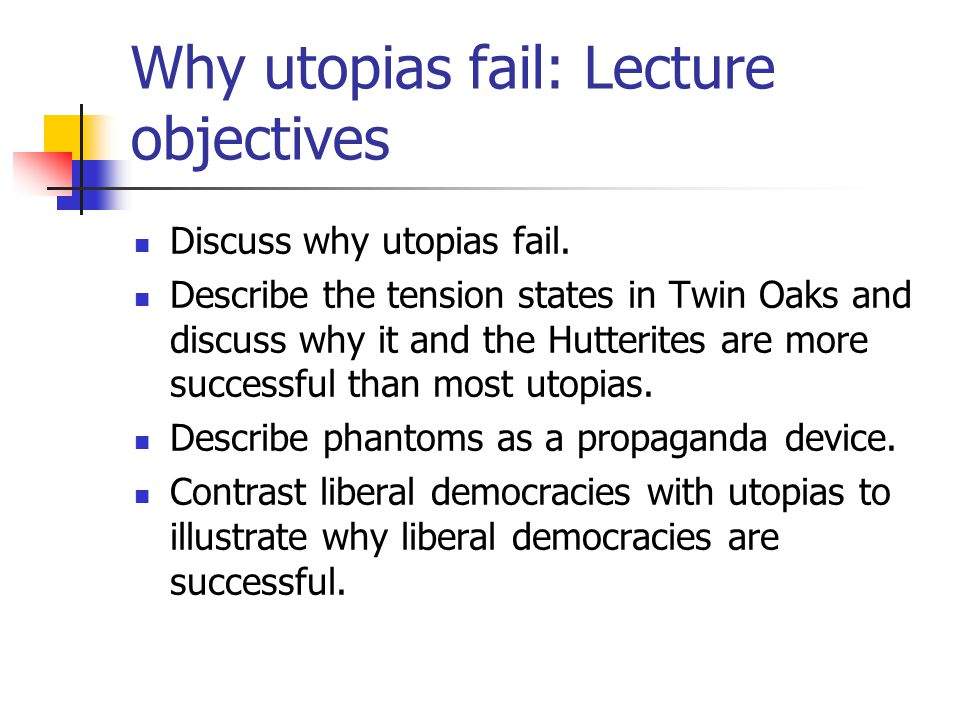 Why utopias fail: Lecture objectives