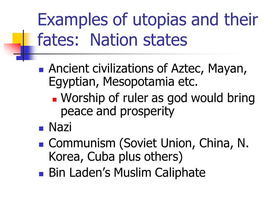 Examples of utopias and their fates: Nation states