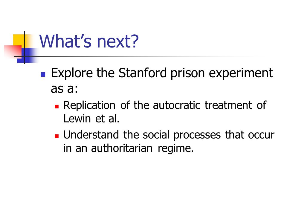 What's next Explore the Stanford prison experiment as a: