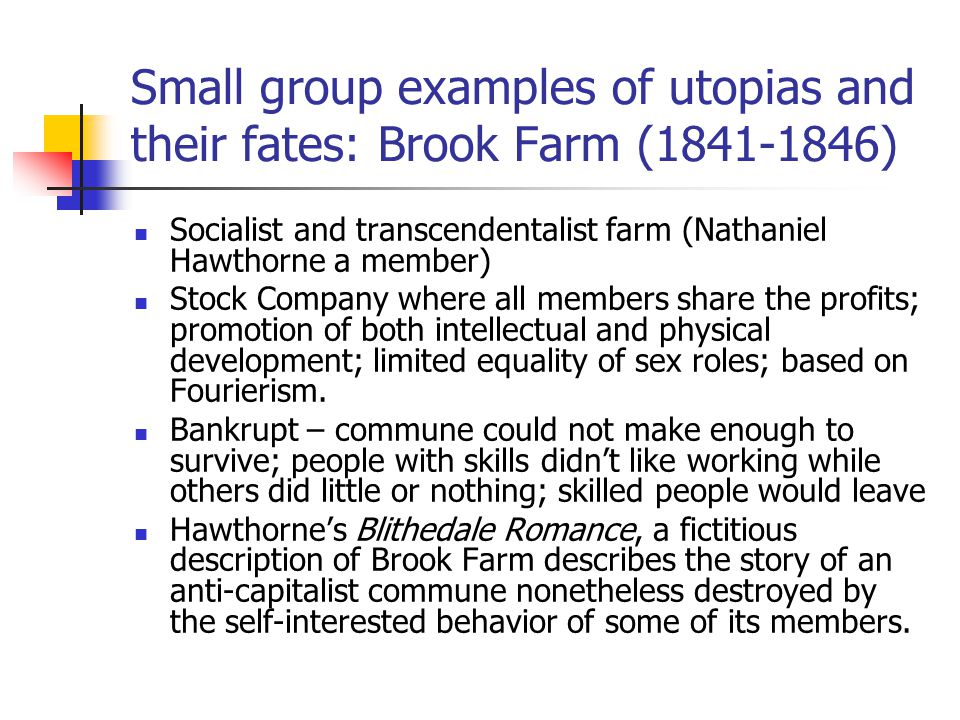 Small group examples of utopias and their fates: Brook Farm (1841-1846)