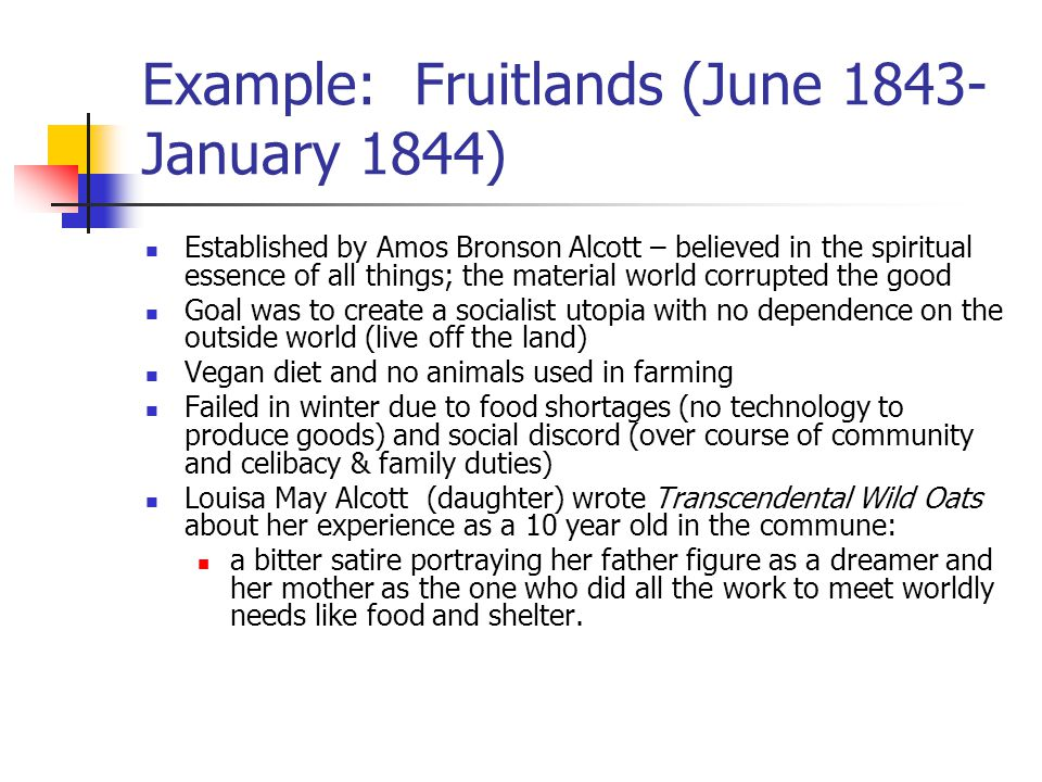 Example: Fruitlands (June 1843-January 1844)