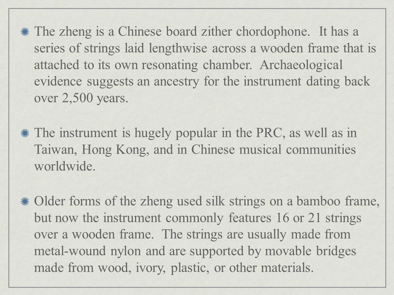 The zheng is a Chinese board zither chordophone