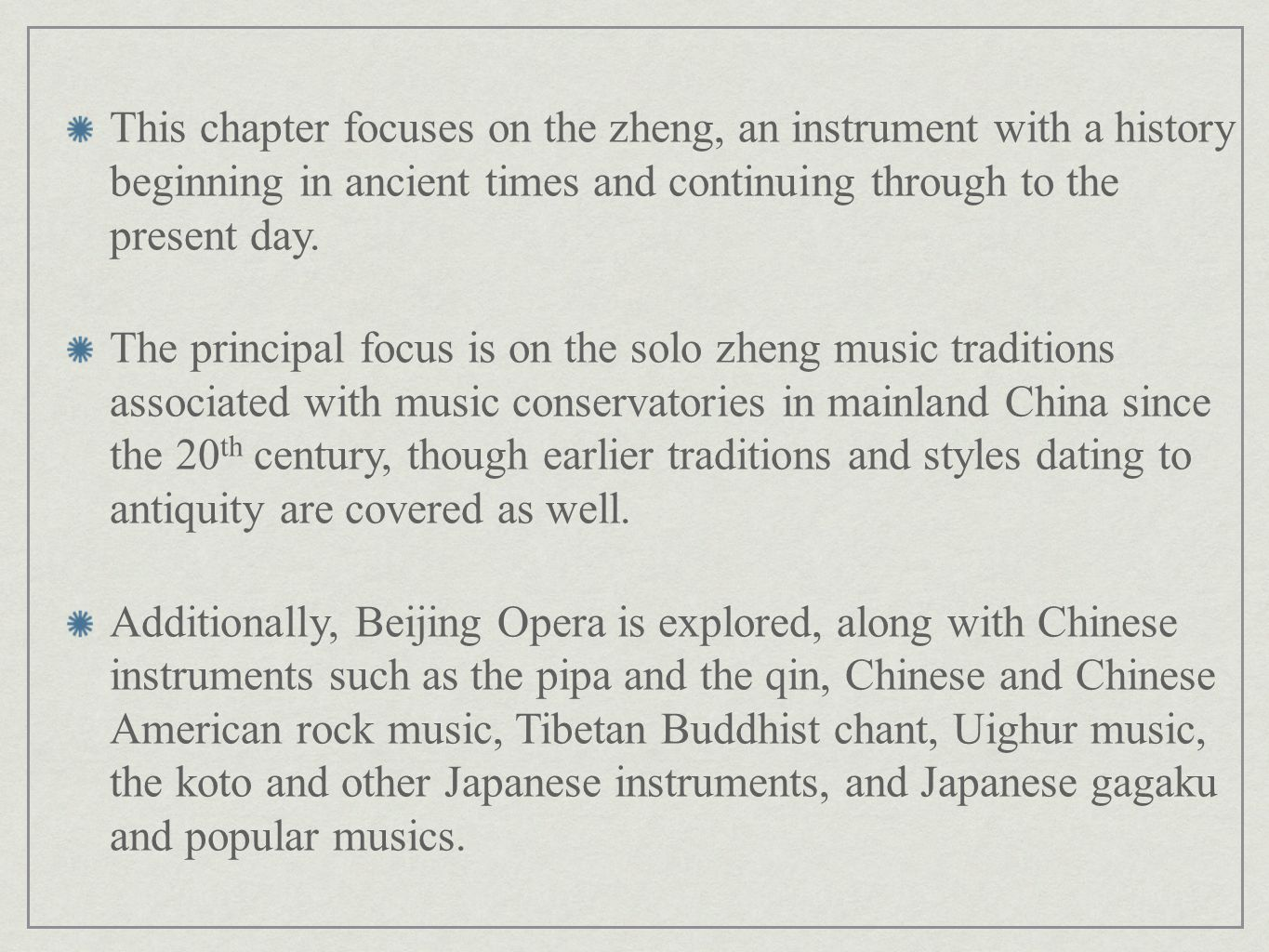 This chapter focuses on the zheng, an instrument with a history beginning in ancient times and continuing through to the present day.