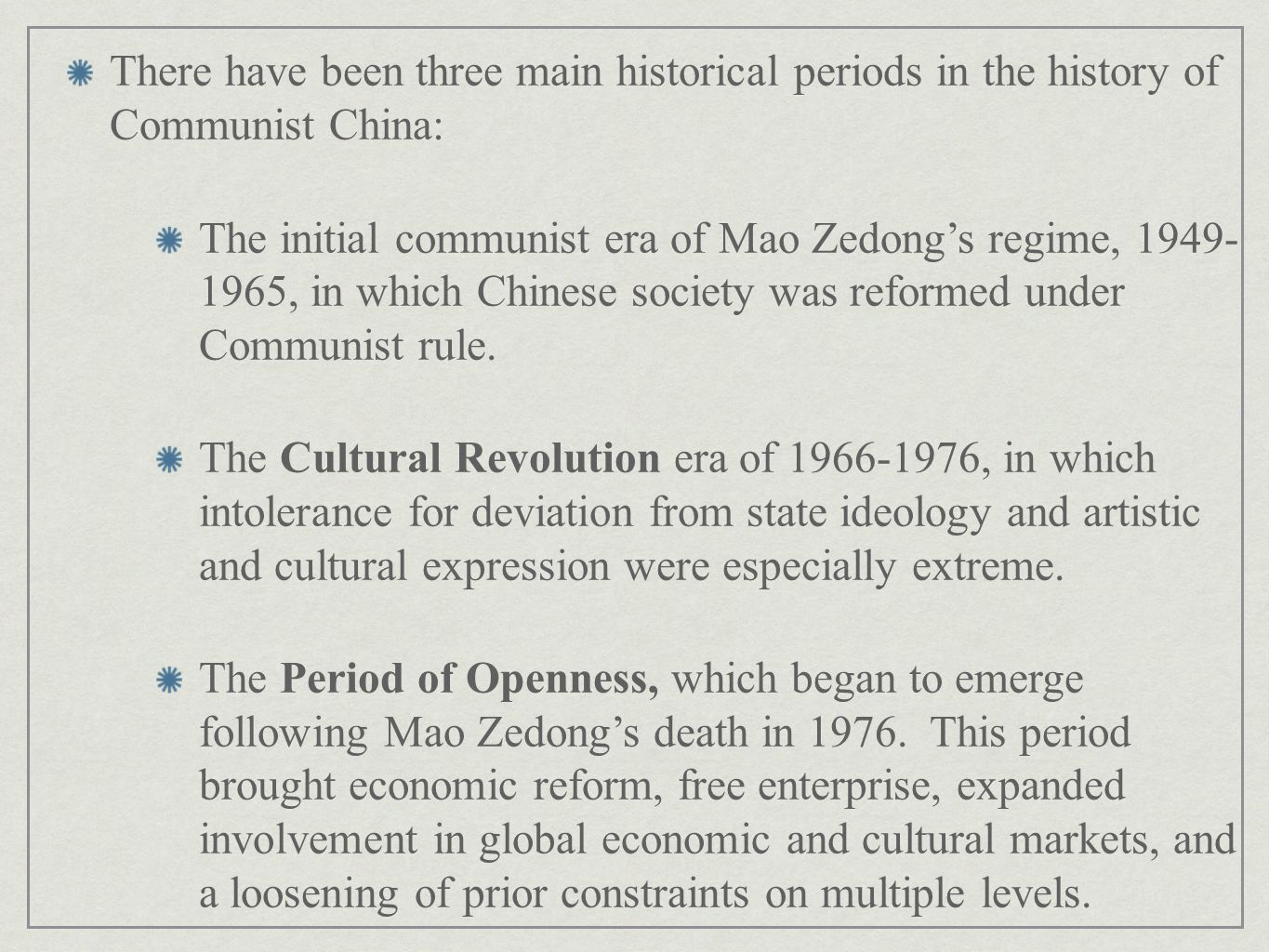 There have been three main historical periods in the history of Communist China: