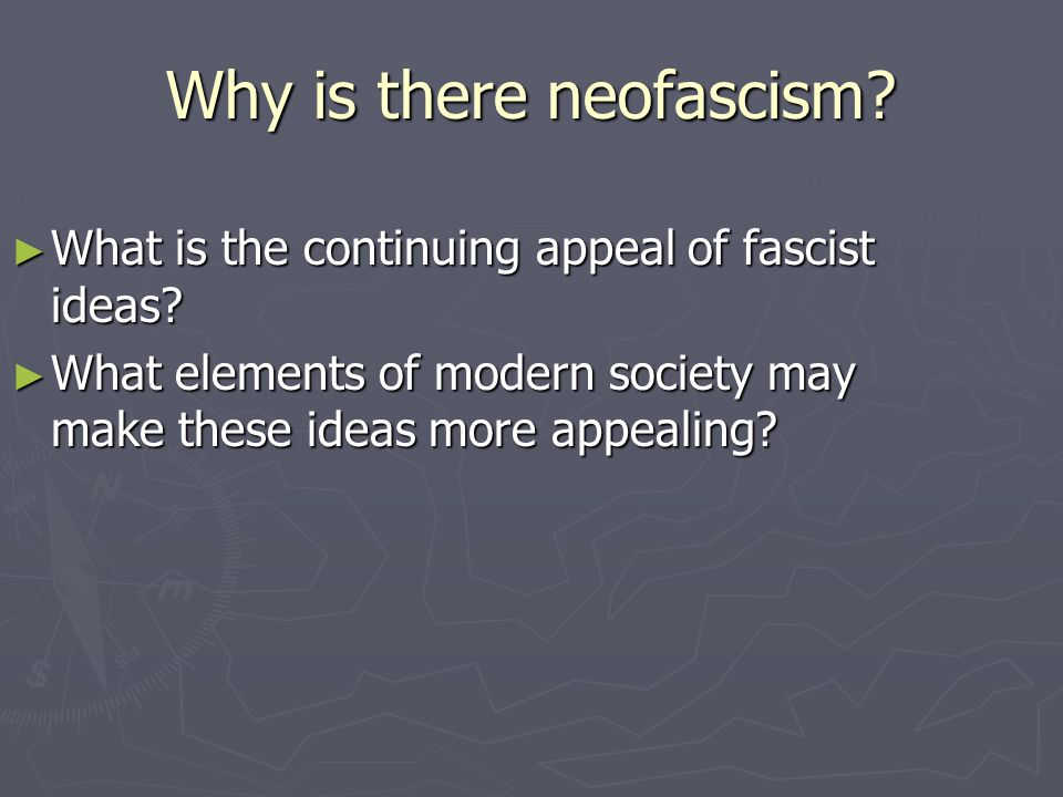 Why is there neofascism
