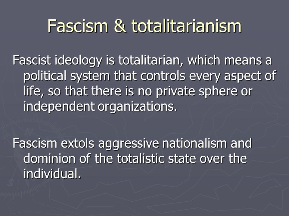 Fascism & totalitarianism