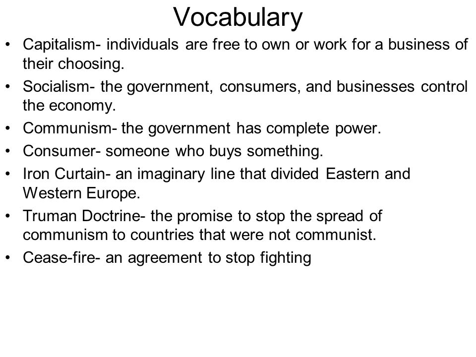 Vocabulary Capitalism- individuals are free to own or work for a business of their choosing.