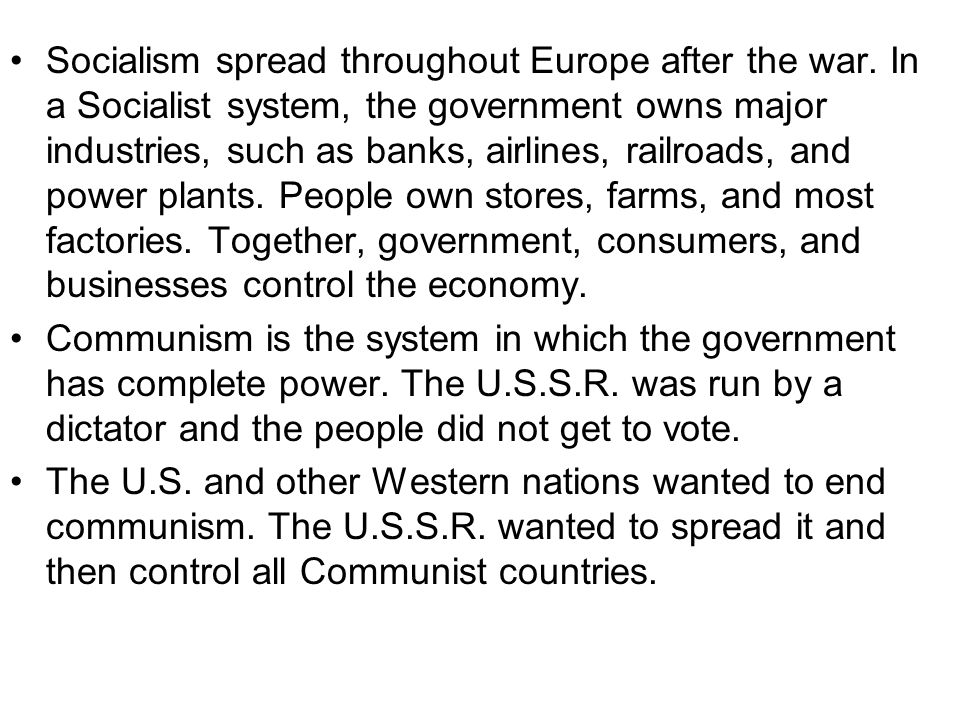 Socialism spread throughout Europe after the war
