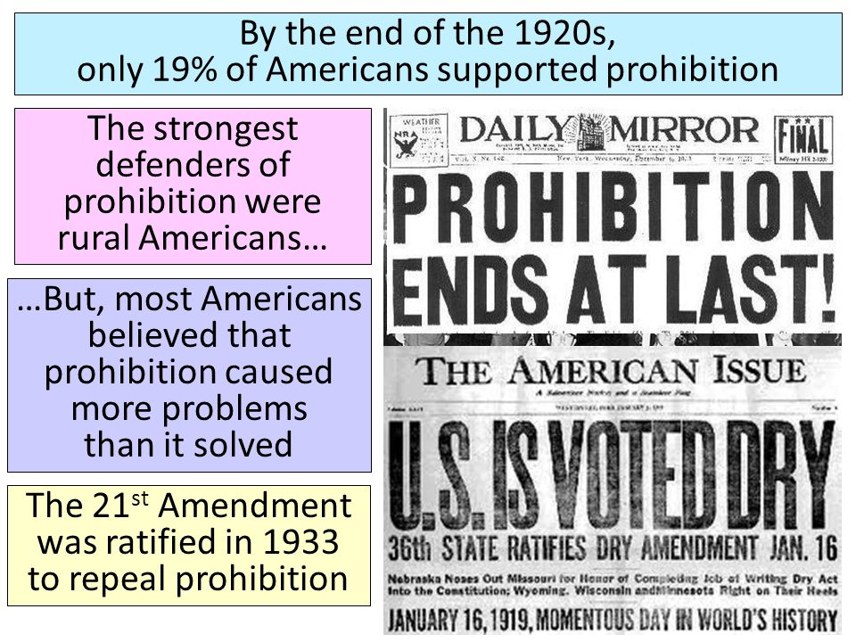 By the end of the 1920s, only 19% of Americans supported prohibition