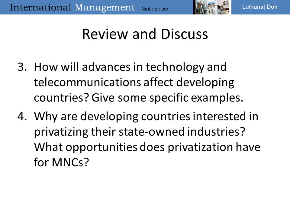 Review and Discuss How will advances in technology and telecommunications affect developing countries Give some specific examples.