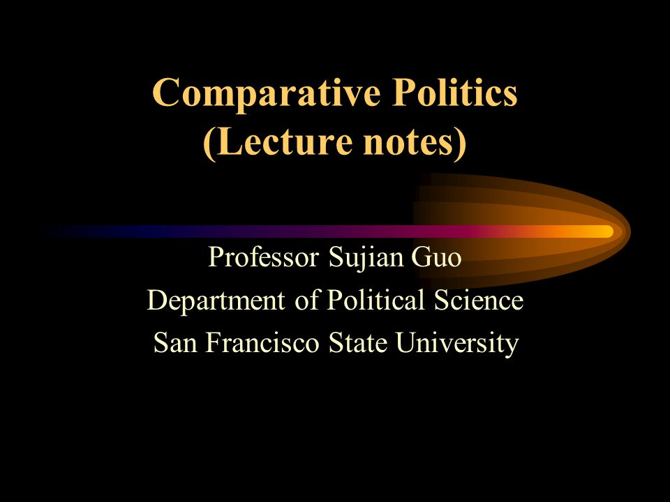 Comparative Politics (Lecture notes)