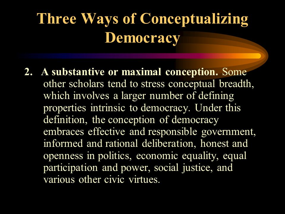 Three Ways of Conceptualizing Democracy