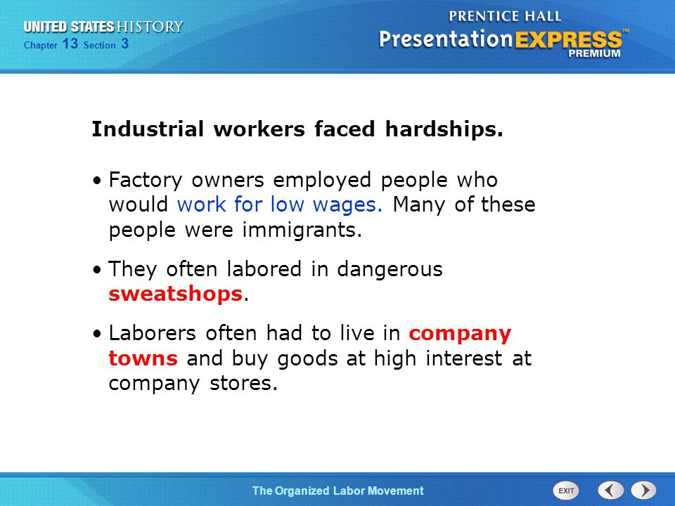 Industrial workers faced hardships.