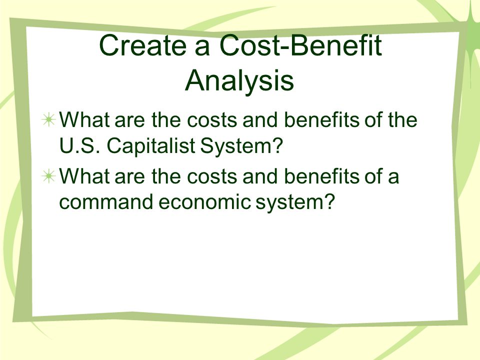 Create a Cost-Benefit Analysis