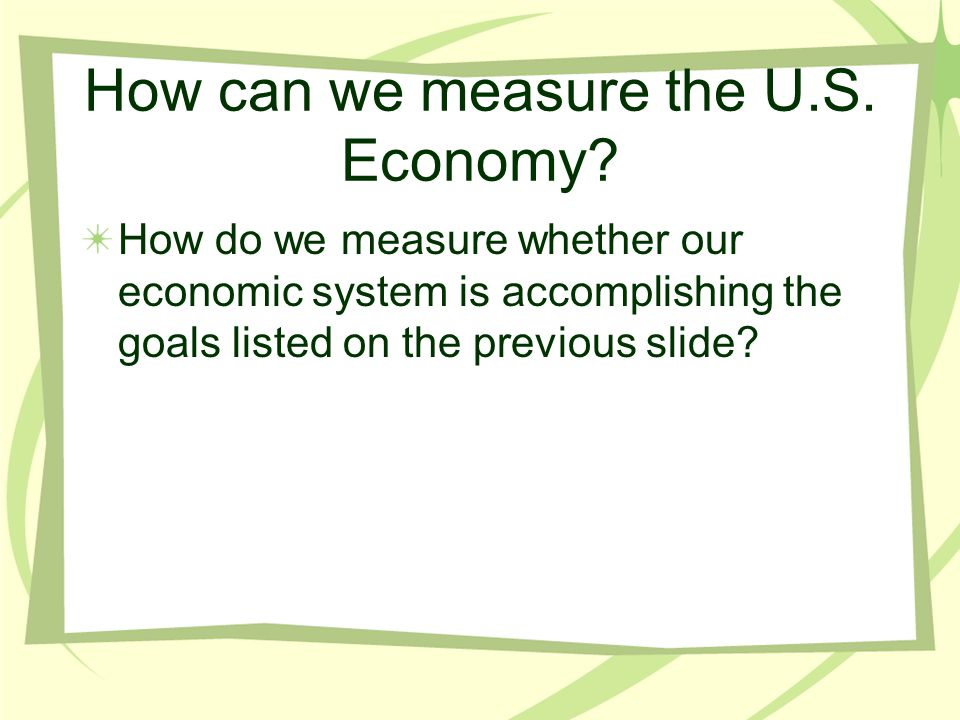 How can we measure the U.S. Economy