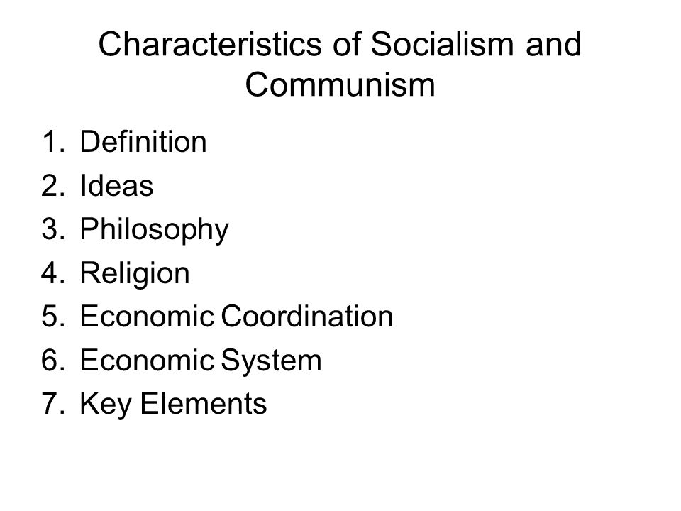 Characteristics of Socialism and Communism