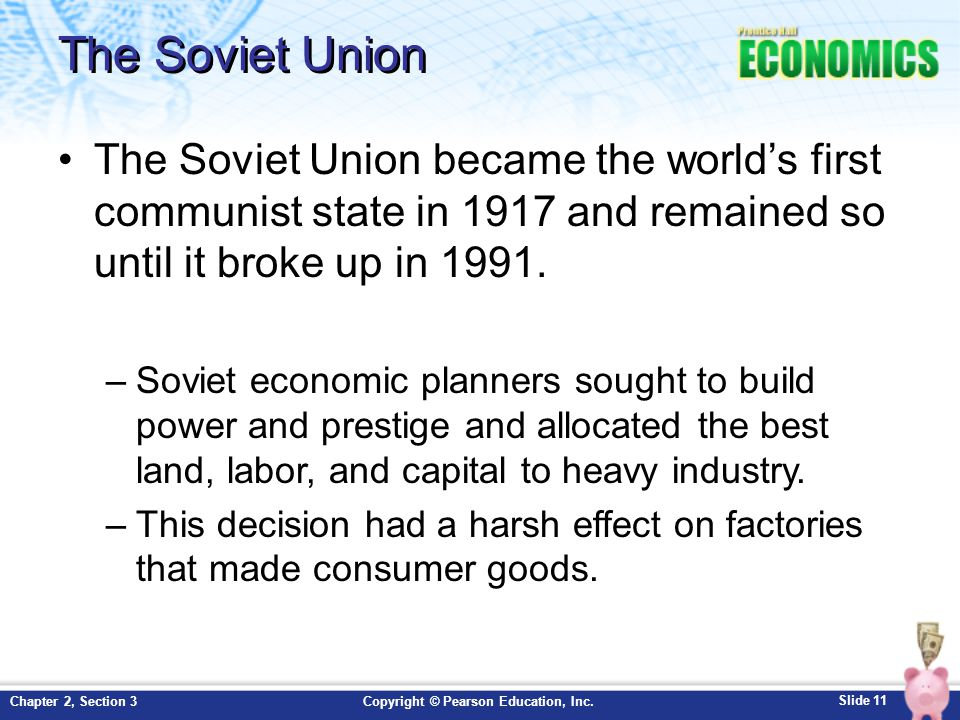The Soviet Union The Soviet Union became the world's first communist state in 1917 and remained so until it broke up in 1991.