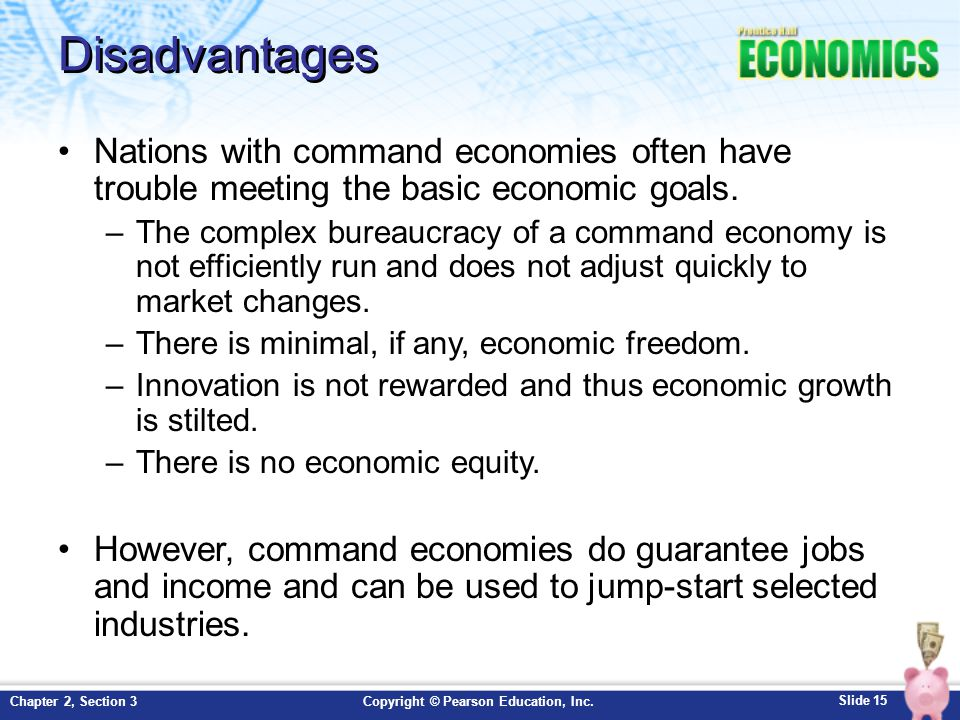 Disadvantages Nations with command economies often have trouble meeting the basic economic goals.