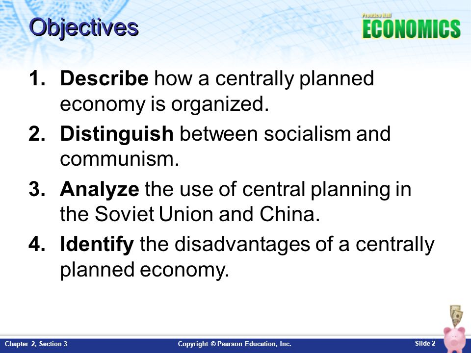 Objectives Describe how a centrally planned economy is organized.