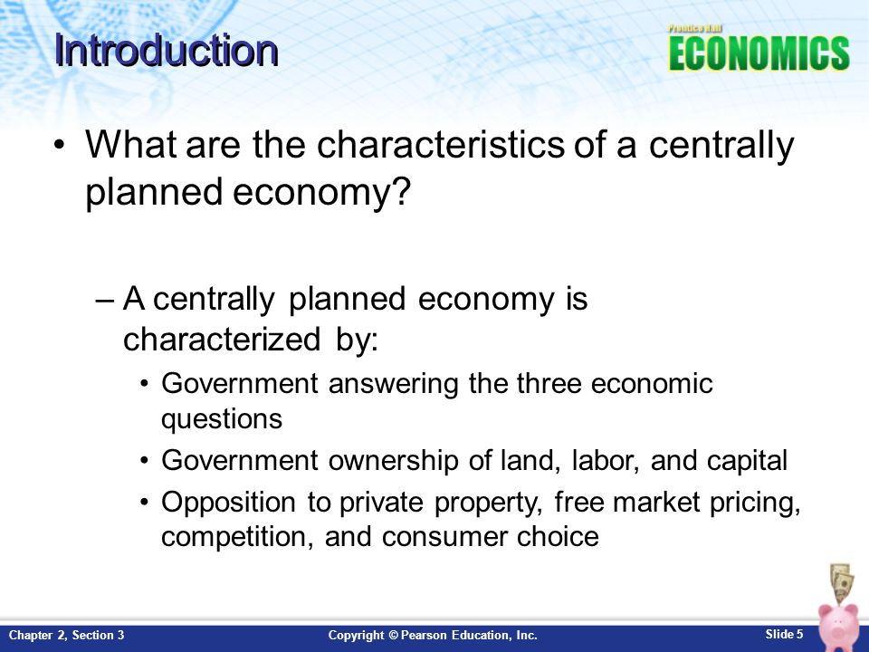 Introduction What are the characteristics of a centrally planned economy A centrally planned economy is characterized by:
