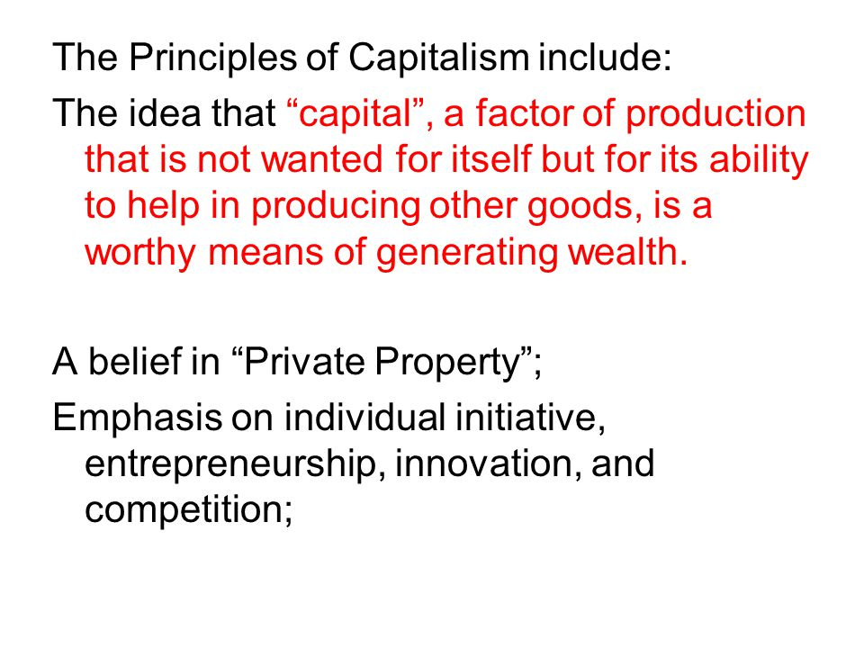 The Principles of Capitalism include: