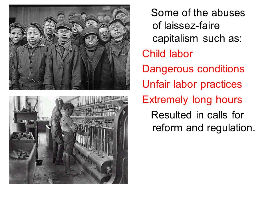 Some of the abuses of laissez-faire capitalism such as: