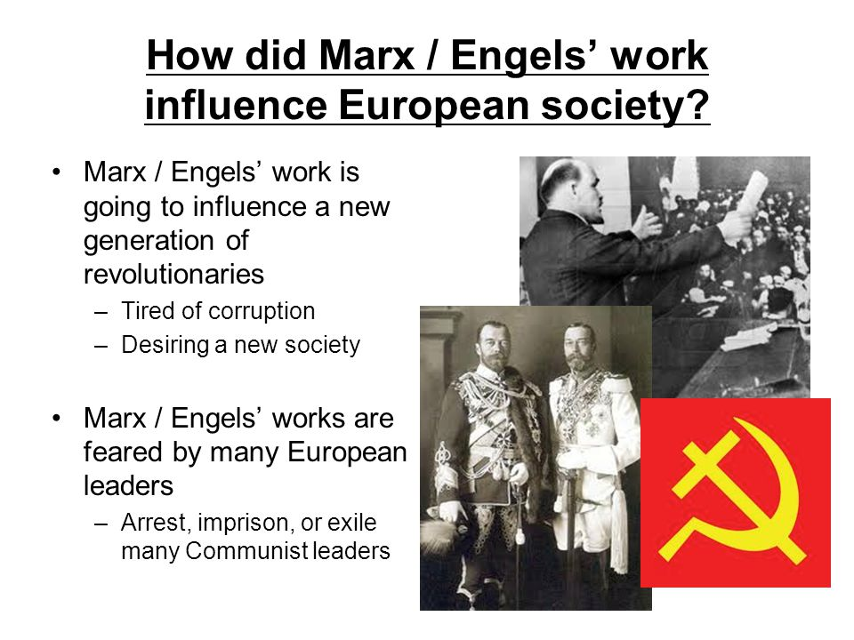 How did Marx / Engels' work influence European society