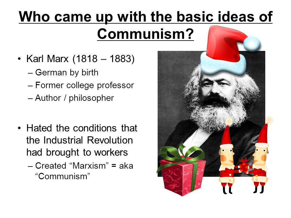 Who came up with the basic ideas of Communism