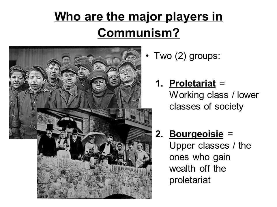 Who are the major players in Communism