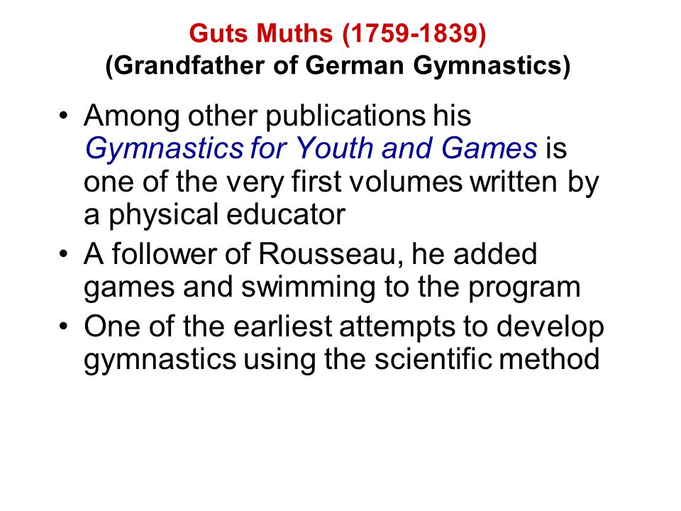 Guts Muths (1759-1839) (Grandfather of German Gymnastics)