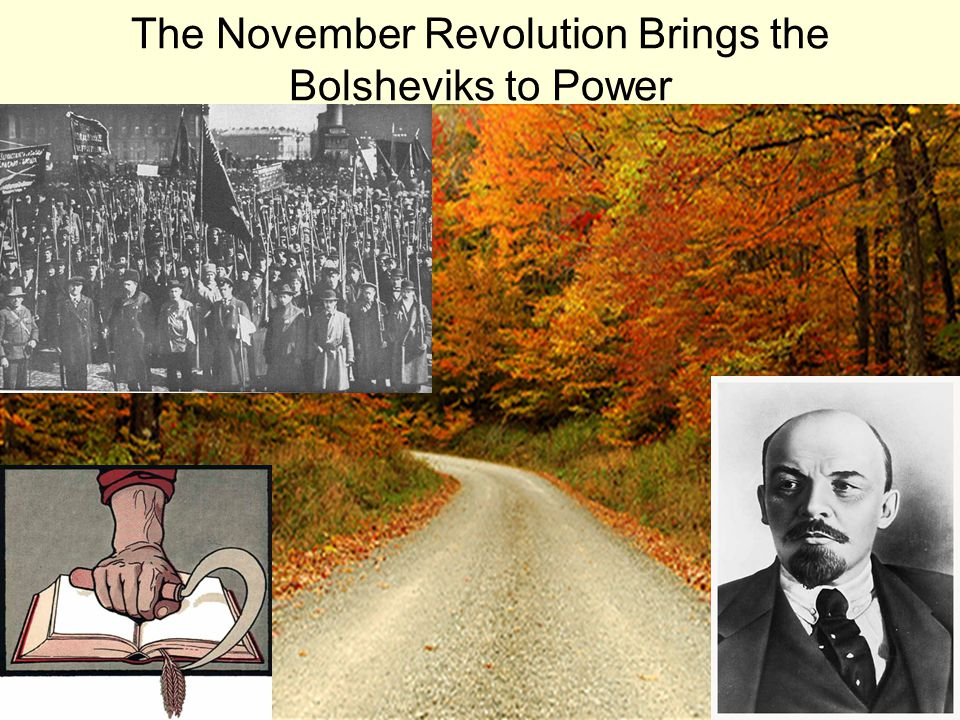The November Revolution Brings the Bolsheviks to Power